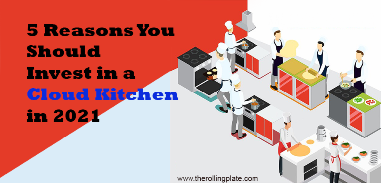 5 Reasons You Should Invest in a Cloud Kitchen in 2021